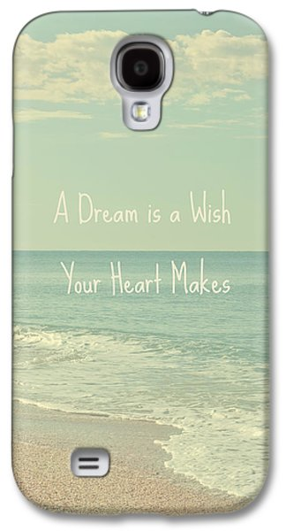 Dreams And Wishes Galaxy S4 Case