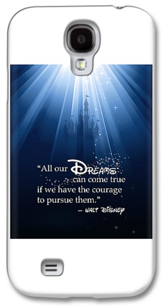 Dreams Can Come True Galaxy S4 Case by Nancy Ingersoll