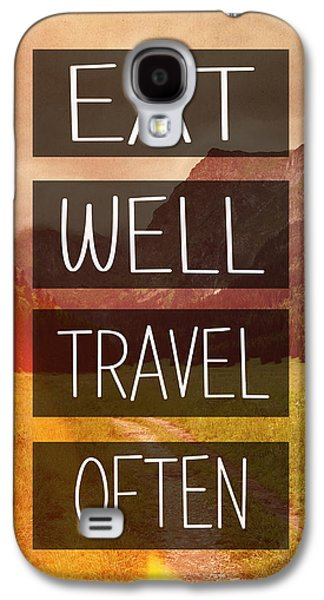 Eat Well Travel Often Galaxy S4 Case