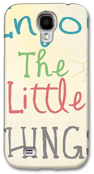 Enjoy The Little Things Galaxy S4 Case by Pati Photography