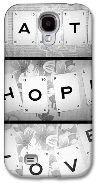 Faith Hope Love Galaxy S4 Case by Georgia Fowler