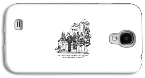 Fred, This Is Congressman Morlen Galaxy S4 Case by Dana Fradon
