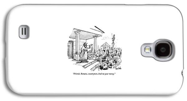 Friends, Romans, Countrymen, Lend Me Your Money Galaxy S4 Case