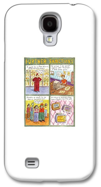 'further Sanctions' Galaxy S4 Case by Roz Chast