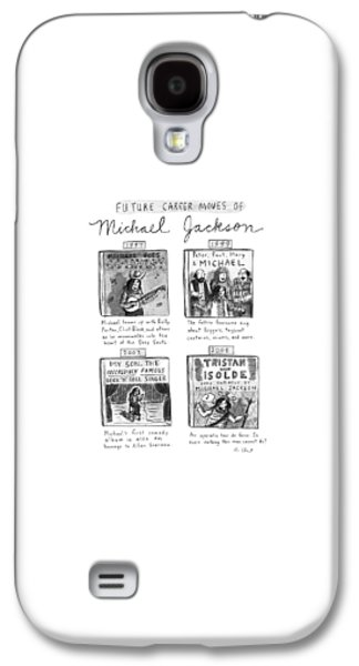 Future Career Moves Of Mickael Jackson Galaxy S4 Case by Roz Chast