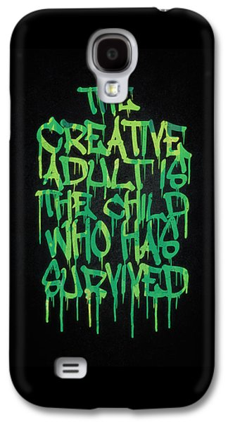 Graffiti Tag Typography The Creative Adult Is The Child Who Has Survived  Galaxy S4 Case