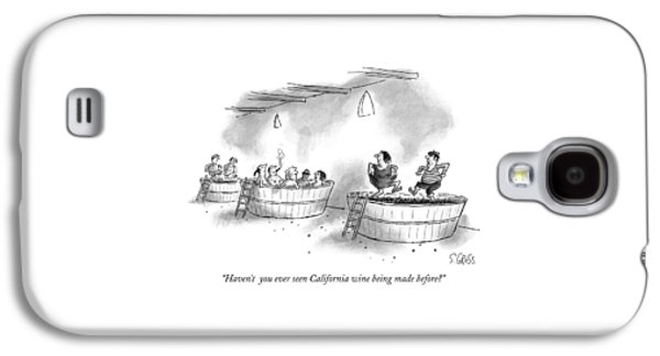 Haven't  You Ever Seen California Wine Being Made Galaxy S4 Case by Sam Gross