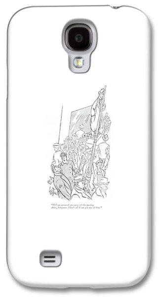 He's An Amused Spectator Of The Passing Show Galaxy S4 Case by George Price