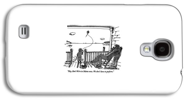 Hey, Ben! We're In Maine Now. We Don't Galaxy S4 Case by Michael Crawford