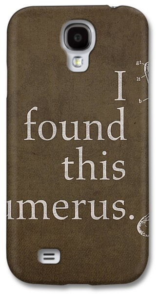 I Found This Humerus Humor Art Poster Galaxy S4 Case