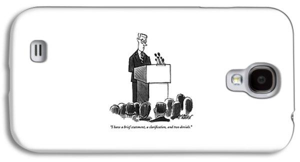 I Have A Brief Statement Galaxy S4 Case by Peter Steiner