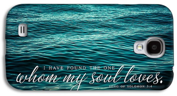 I Have Found The One Whom My Soul Loves. Galaxy S4 Case by Lisa Russo