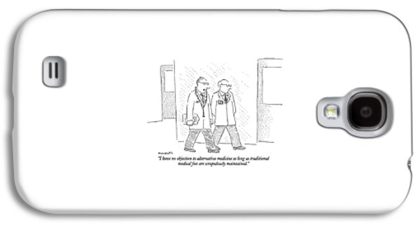 I Have No Objection To Alternative Medicine Galaxy S4 Case by Robert Mankoff