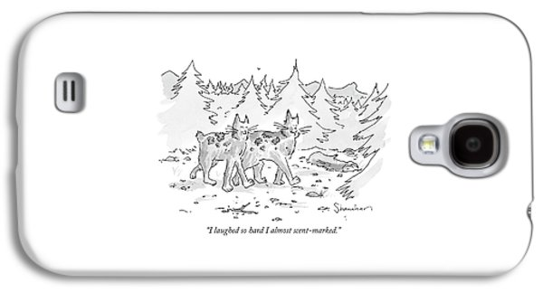 I Laughed So Hard I Almost Scent-marked Galaxy S4 Case by Danny Shanahan