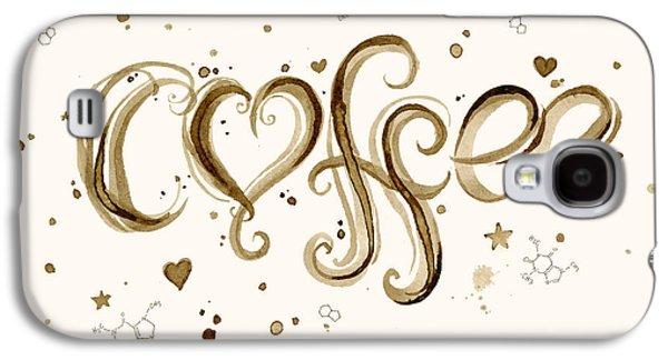 I Love Coffee Galaxy S4 Case by Olga Shvartsur