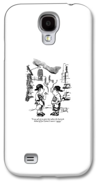 I Was All Set To Quit Galaxy S4 Case by Donald Reilly