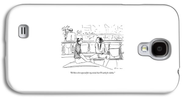 I'd Like To Be Respected For My Mind Galaxy S4 Case by Richard Cline