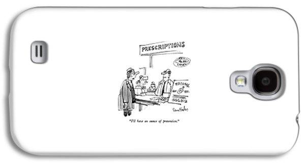 I'll Have An Ounce Of Prevention Galaxy S4 Case by Dana Fradon