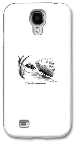 Ant Galaxy S4 Case - I'll Quit When It Stops Being Fun by Mike Twohy