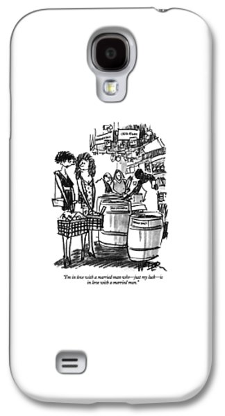 I'm In Love With A Married Man Who - Just My Luck Galaxy S4 Case