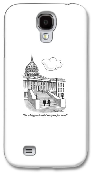 I'm So Happy-she Called Me By My First Name! Galaxy S4 Case