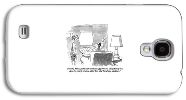 I'm Sorry, Melissa, But I Really Don't Care What Galaxy S4 Case by Jack Ziegler
