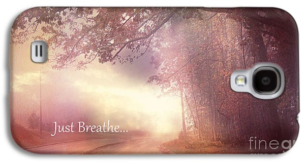Inspirational Nature - Dreamy Surreal Ethereal Inspirational Art Print - Just Breathe.. Galaxy S4 Case