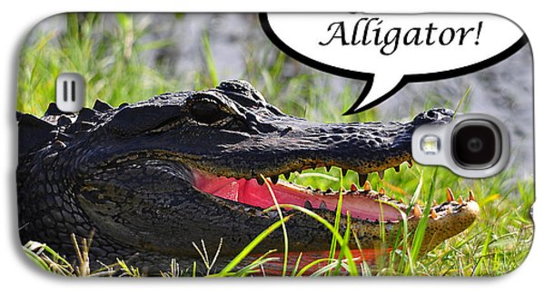 Later Alligator Greeting Card Galaxy S4 Case