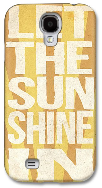 Let The Sunshine In Galaxy S4 Case