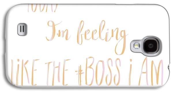 Like The Boss I Am Galaxy S4 Case