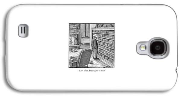 Look Alive, Proust, You're Next Galaxy S4 Case
