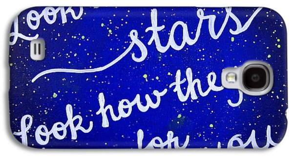 Look At The Stars Quote Painting Galaxy S4 Case