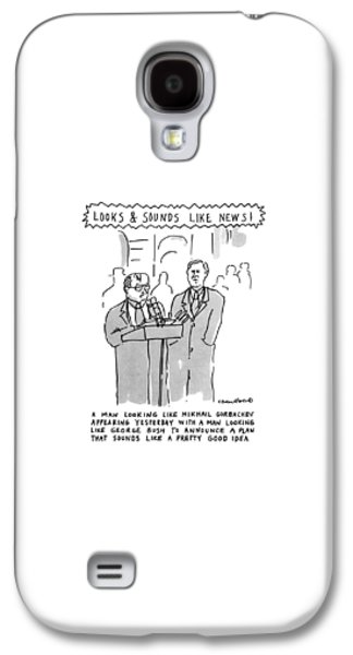 Looks & Sounds Like News! Galaxy S4 Case by Michael Crawford
