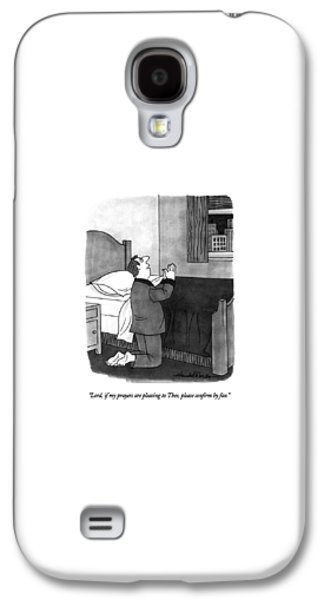 Lord, If My Prayers Are Pleasing To Thee, Please Galaxy S4 Case