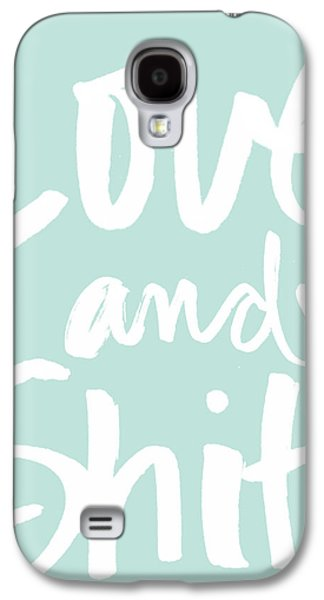 Love And Shit -greeting Card Galaxy S4 Case by Linda Woods