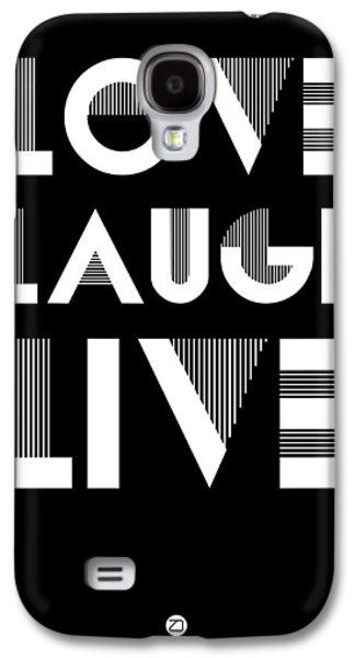 Love Laugh Live Poster 2 Galaxy S4 Case by Naxart Studio