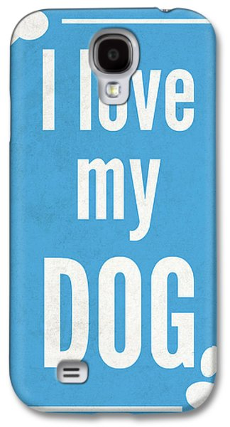 Love My Dog Blue Galaxy S4 Case by Sd Graphics Studio