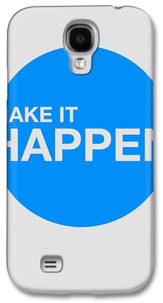 Make It Happen Poster Galaxy S4 Case by Naxart Studio