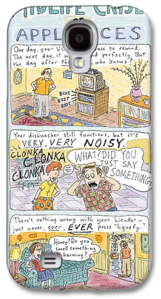 Midlife Crises Of Appliances Galaxy S4 Case by Roz Chast