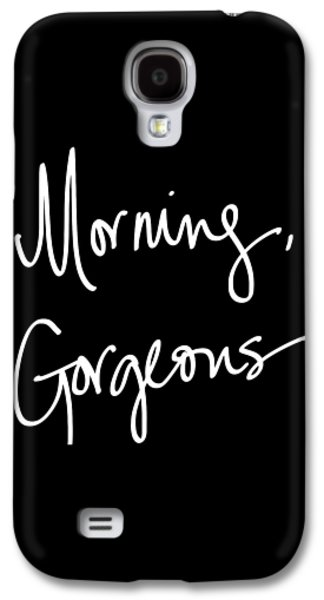 Morning Gorgeous Galaxy S4 Case by South Social Studio