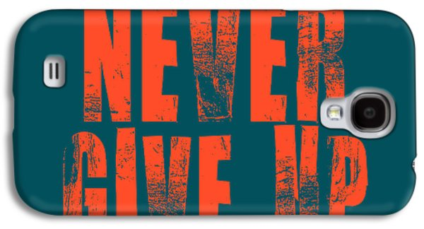 Never Give Up Galaxy S4 Case by Brandon Addis