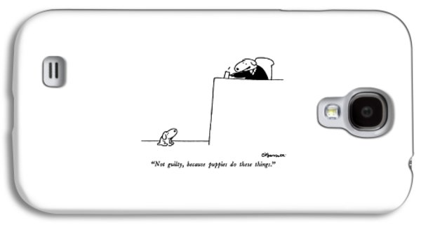 Not Guilty, Because Puppies Do These Things Galaxy S4 Case by Charles Barsotti