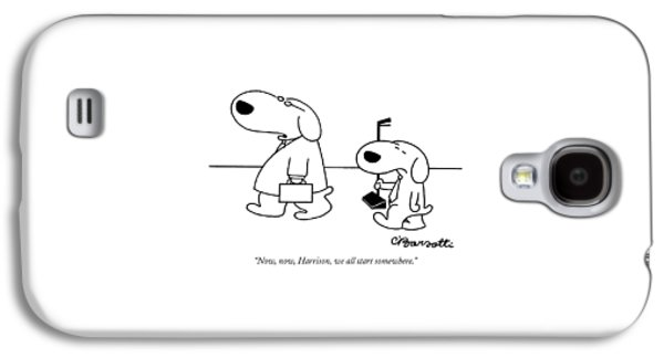 Now, Now, Harrison, We All Start Somewhere Galaxy S4 Case by Charles Barsotti