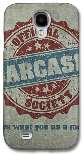 Official Sarcasm Society Recruitment Humor Poster Artwork Galaxy S4 Case by Design Turnpike