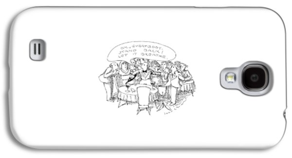 O.k., Everybody.  Stand Back! Let It Breathe Galaxy S4 Case