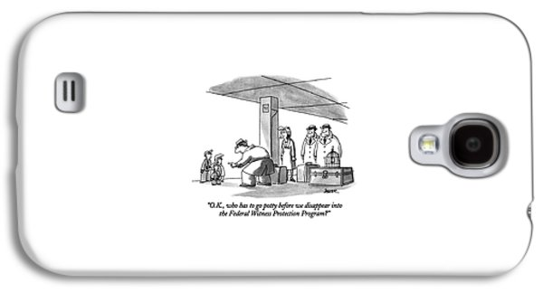 O.k., Who Has To Go Potty Before We Disappear Galaxy S4 Case