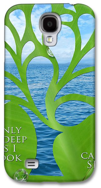 Only As Deep As I Look Can I See Galaxy S4 Case by Nikki Smith