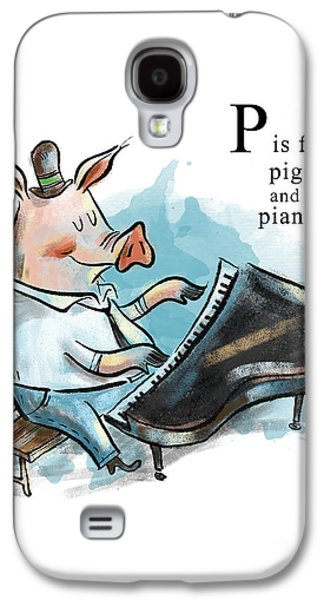 P Is For Pig Galaxy S4 Case