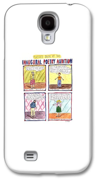 Passed Over At The Inaugural Poetry Audition Galaxy S4 Case