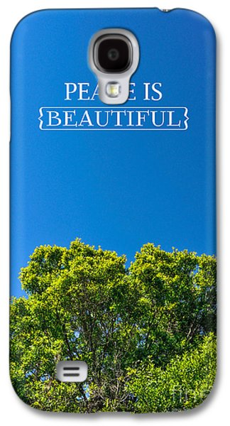 Peace Is Beautiful Galaxy S4 Case